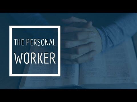 (3) The Personal Worker - Soulwinning Steps, Part 3