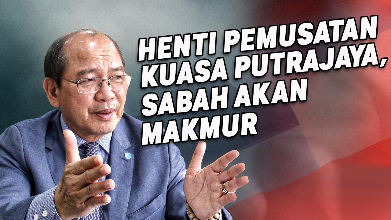 Henti Pemusatan Kuasa Putrajaya, Sabah Akan Makmur
