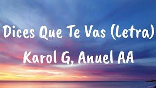 Karol G Anuel AA Dices Que Te Vas Letra