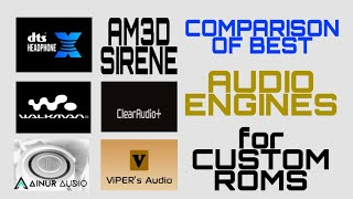 Sound Engine Comparison ! Viper4Android vs Sony Clear audio vs Am3D Sirene, vs Ainur Sauron Audio