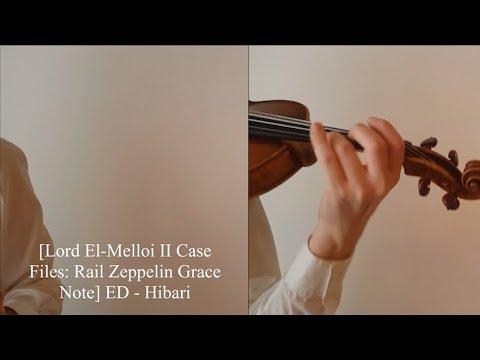 Hibari - Lord El-Melloi II Case Files: Rail Zeppelin Grace Note ED [Violin Cover]