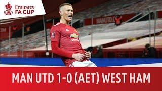 Man Utd vs. West Ham (0-0, 1-0 AET) | Scott McTominay puts Utd through | Emirates FA Cup Highlights