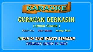 GURAUAN BERKASIH (buat COWOK) ~ karaoke _ tanpa vokal cowok