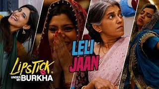 Le Li Jaan Song | Lipstick Under My Burkha