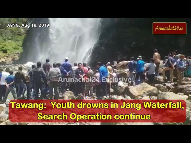 Arunachal: Youth drowns in Jang Waterfall in Tawang