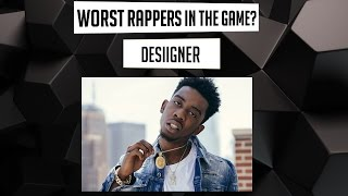 WORST Rappers in the Game? - Desiigner (Episode 6)