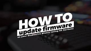 Updating your StudioLive Series III Mixer Firmware Using UC Surface