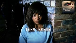DEADLY WOMEN | Teen Terror | S6E9