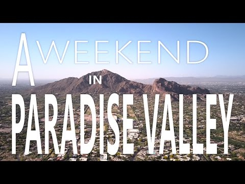 A Weekend in Paradise Valley / 4K / DJI Mavic Pro