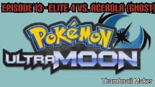 Pokemon Ultra Moon #14: Elite Four Battle Against Acerola (Ghost)
