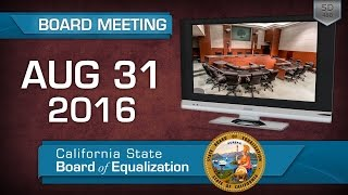 August 31, 2016 California State Board of Equalization Board Meeting