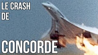 ✈ Le crash du Concorde : La fin du rêve
