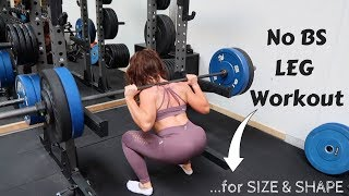 No BS Leg Workout | For Size and Shape