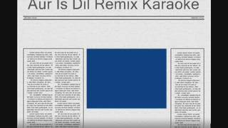 Aur Is Dil Mein (Remix) Karaoke