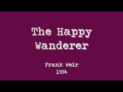 The Happy Wanderer - Frank Weir - 1954