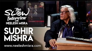 Sudhir Mishra || The Slow Interview With Neelesh Misra || Full Episode