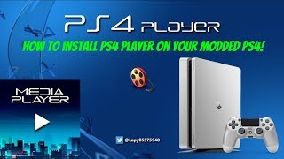How To Install PS4 Player On Your Modded PS4! [EASY]