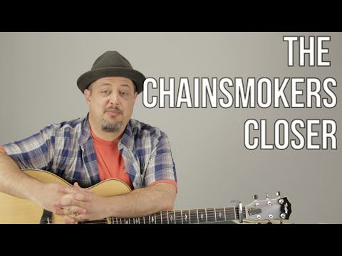 The Chainsmokers - Closer ft. Halsey - Super Easy Beginner Acoustic Songs For Guitar - Lesson