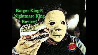 BURGER KING® Nightmare King Review ~ It's ghoulishly delightful!