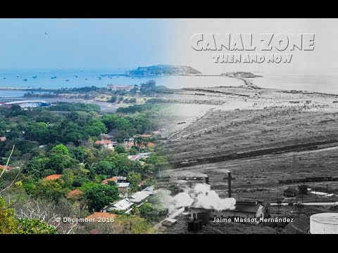 The Canal Zone - Then and Now - Part 1 of 5