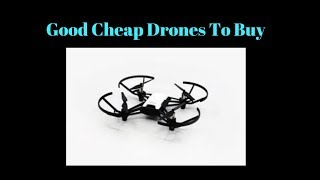 Good Cheap Drones To Buy