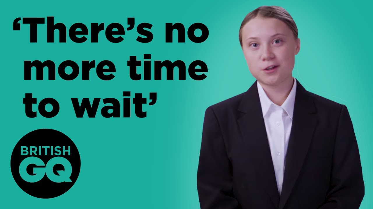 Greta Thunberg: 'There's no more time to wait' | British GQ