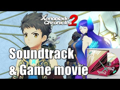 Xenoblade Chronicles 2 Soundtrack & Cutscenes Compilation (Game Movie) 1080p HD