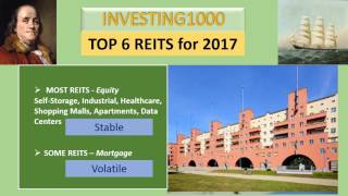 TOP 6 REITS for 2017 - BEST Real Estate Investment Choices