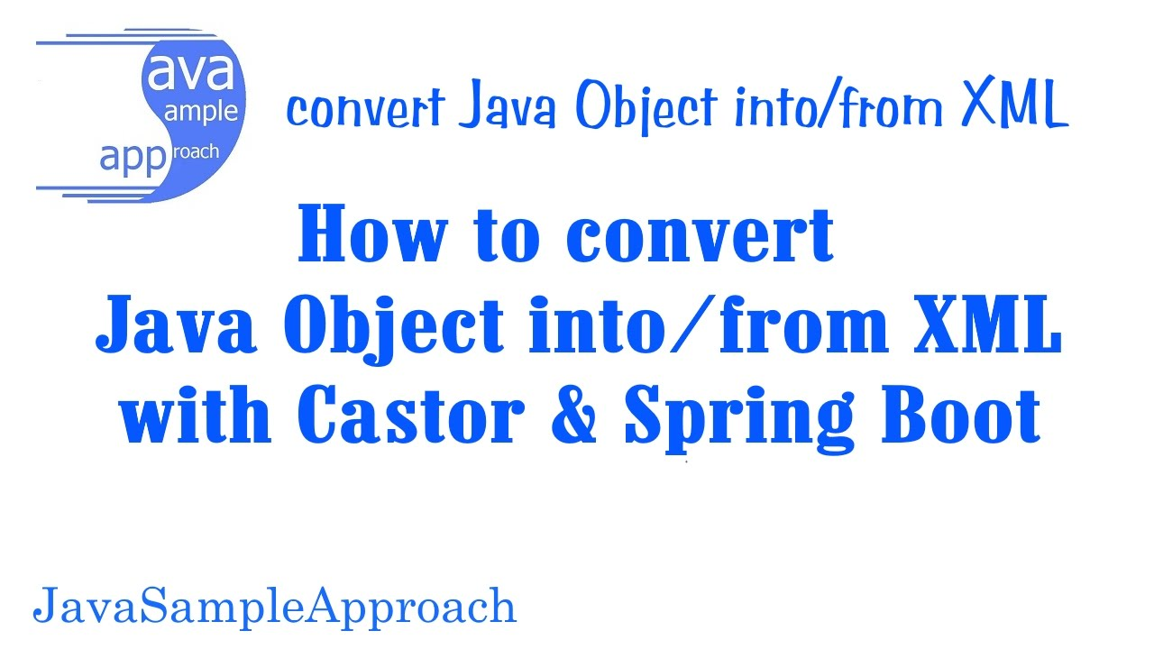 How to convert Java Object into/from XML - with Castor