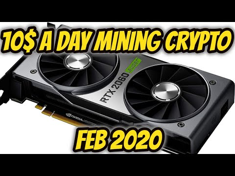 Making $10 A Day Mining Crypto In February 2020