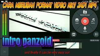 Cara merubah format video MKV menjadi MP4 - intro panzoid agar bisa di kinemaster