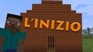 L'INIZIO DELL'AVVENTURA - Minecraft