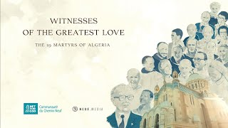 Witnesses Of The Greatest Love The 19 Martyrs Of Algeria  Original Version With Subtitles