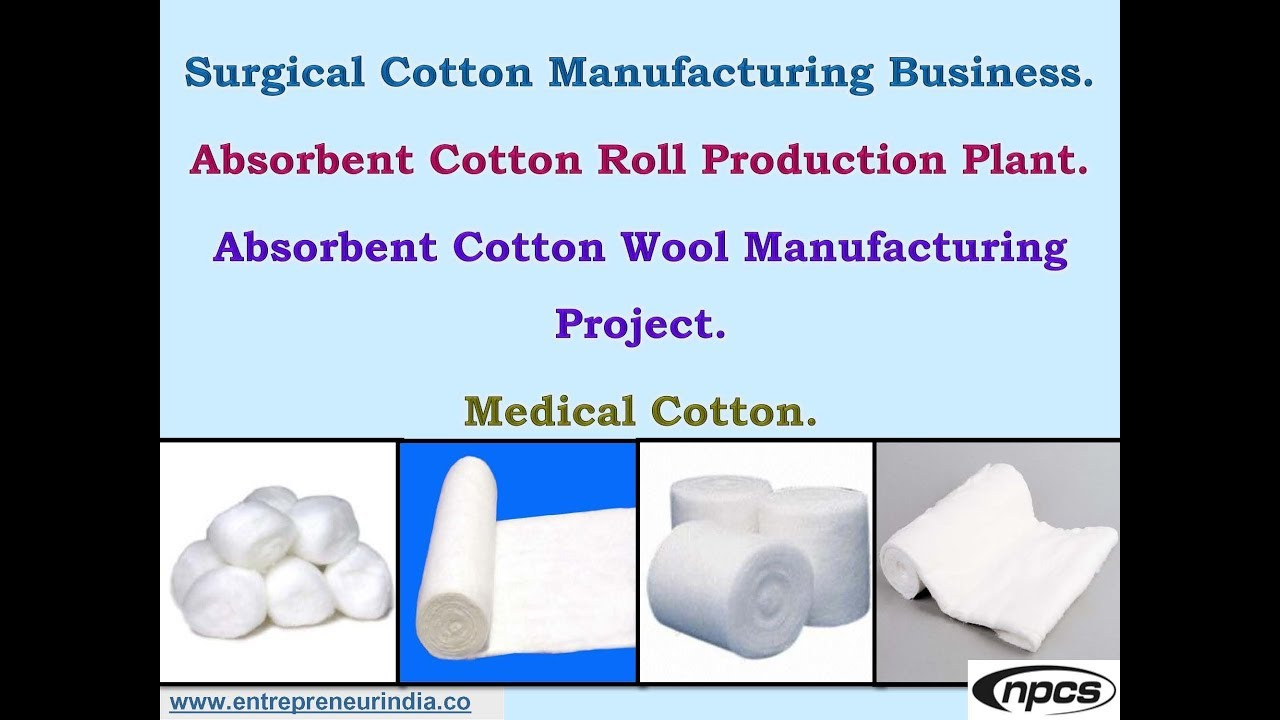Surgical Cotton Manufacturing Business  Absorbent Cotton Roll Production  Plant