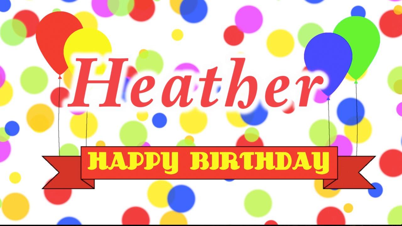 Happy Birthday Heather Song