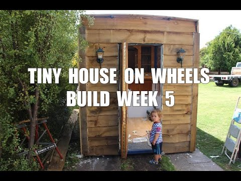 Tiny House On Wheels Build Week 5 Truck House Build Youtube