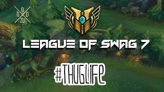 LEAGUE OF SWAG 7 [ League of legends ]