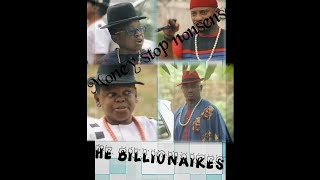 THE BILLIONAIRES (money stop nonsense) Season 1&2 Official Movie