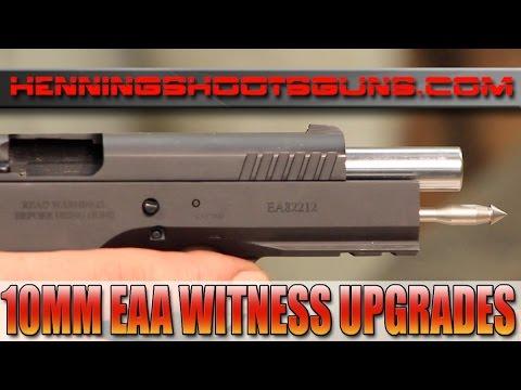 10mm EAA WITNESS Upgrades from HenningShootsGuns com - YouTube