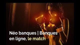 Le match Banques en ligne | Néo Banques
