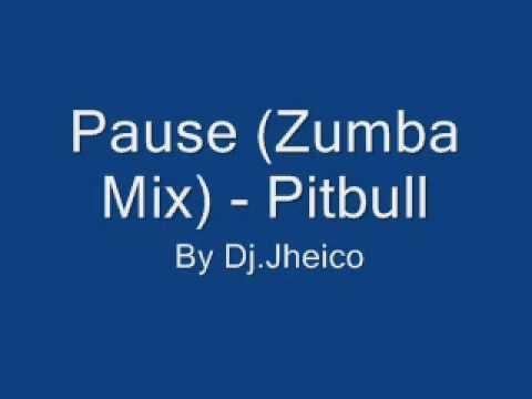 Pause (Zumba Mix) - Pitbull Edit. By Dj.Jheico