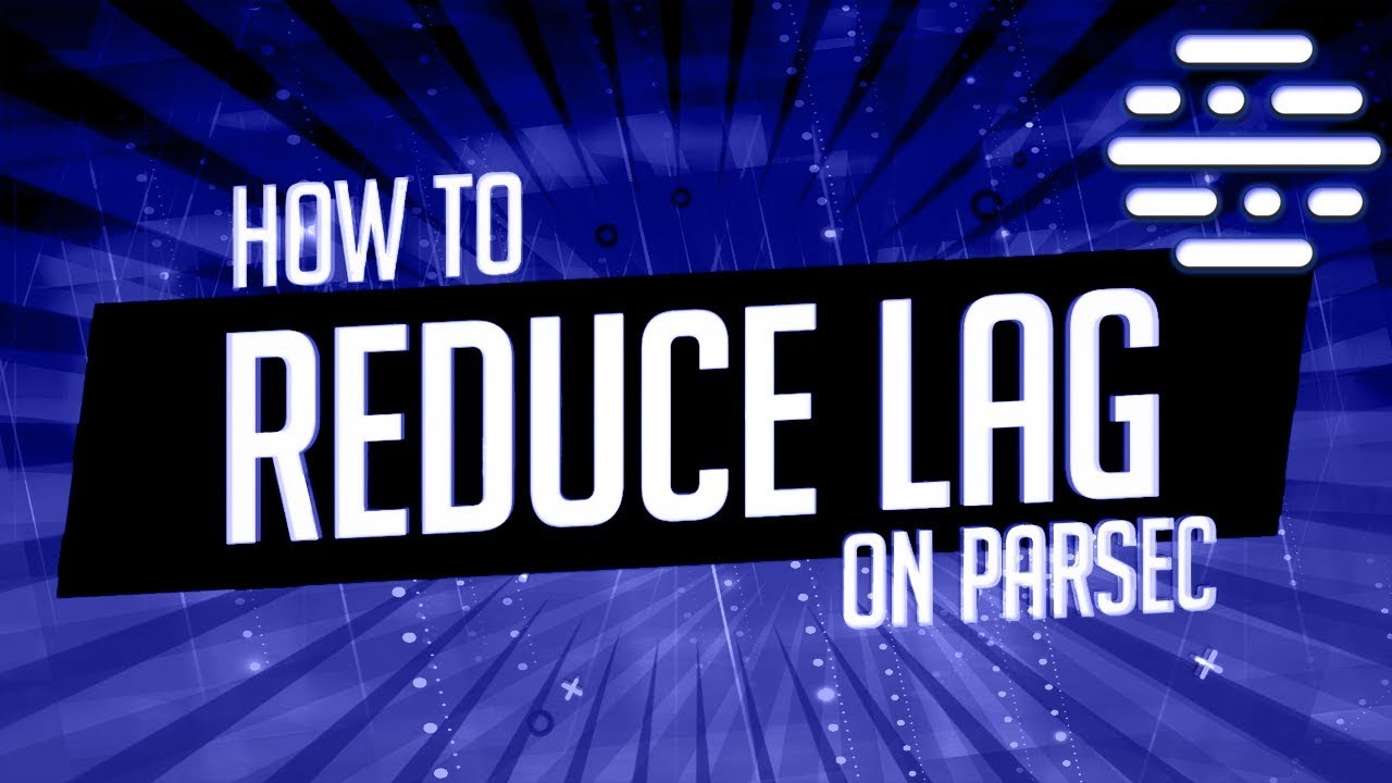 How To Reduce Lag On Parsec - Parsec Tutorials