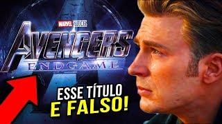 TÍTULO DE VINGADORES: END GAME (ULTIMATO) E FALSO?!