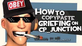 TF2: How to copypaste griefing on cp_junction [FUN]