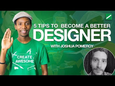 5 Tips for Becoming a Better Graphic Designer with Joshua Pomeroy