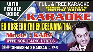 Ek Haseena Thi Karaoke With Female Voice (Karz) Kishaore Kumar Asha Bhonsle by Shamshad Hassan