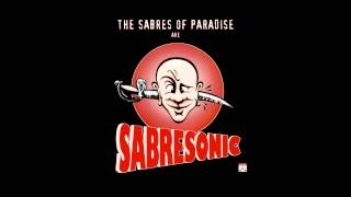 The Sabres of Paradise - Still Fighting