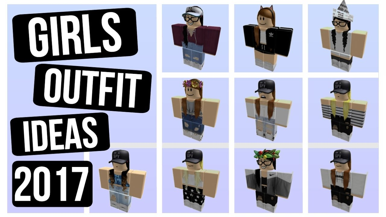 10 GIRLS ROBLOX OUTFIT IDEAS 2017 | ROBOMAE.X - YouTube