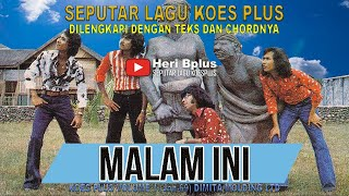 seputar lagu koes plus MALAM INI KOES PLUS COVER BY BPLUS BAND
