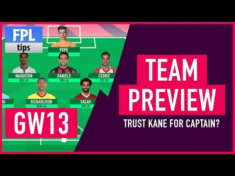 GAMEWEEK 13: TEAM SELECTION | Trust Kane with the Armband? | Fantasy Premier League 2017/18